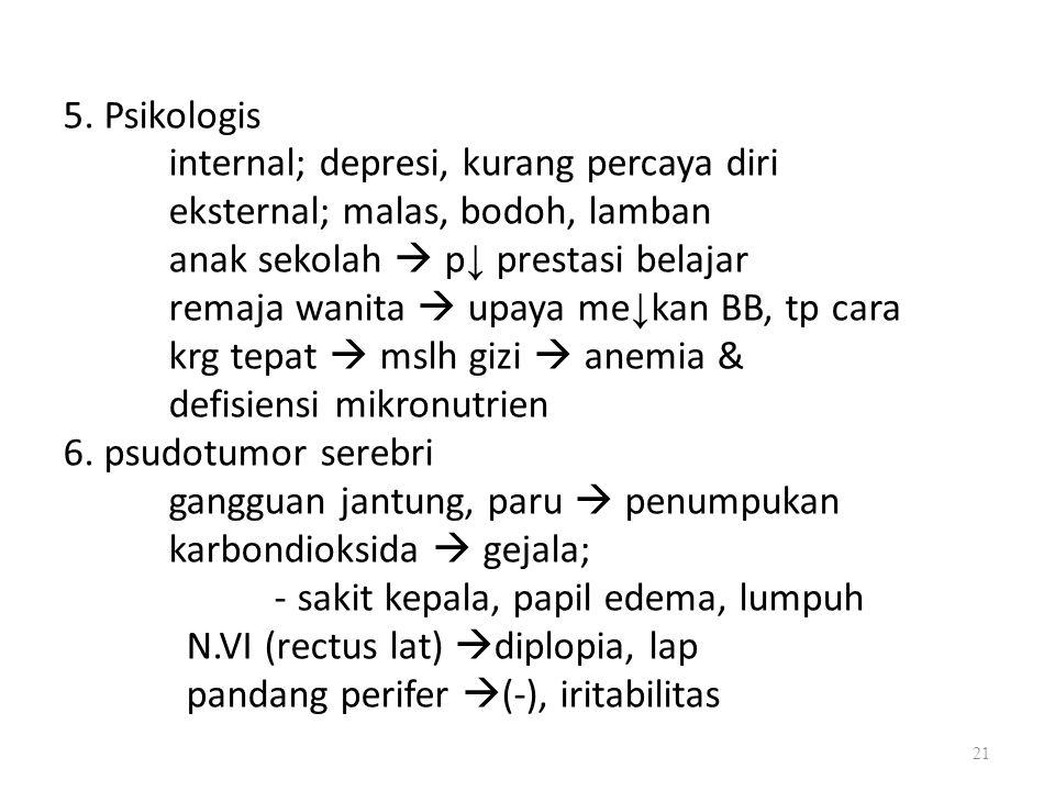 5. Psikologis 6. psudotumor serebri