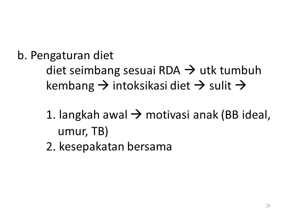 b. Pengaturan diet diet seimbang sesuai RDA  utk tumbuh