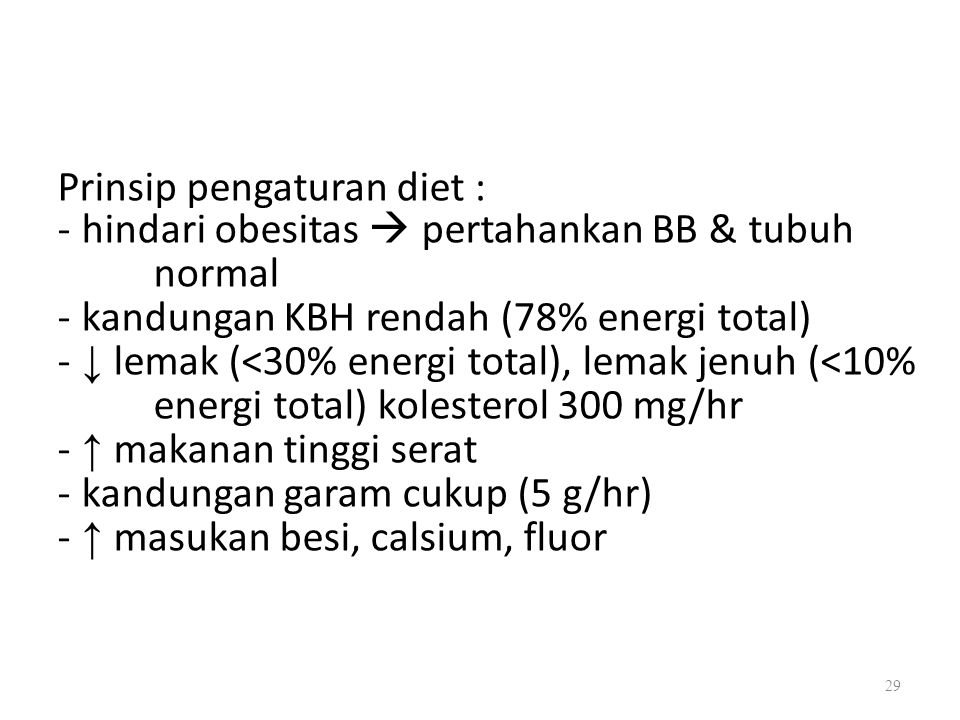 Prinsip pengaturan diet : - hindari obesitas  pertahankan BB & tubuh