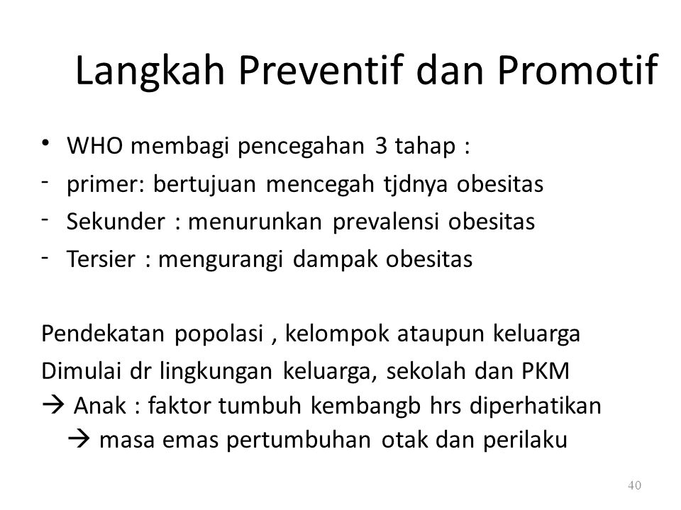WHO membagi pencegahan 3 tahap :