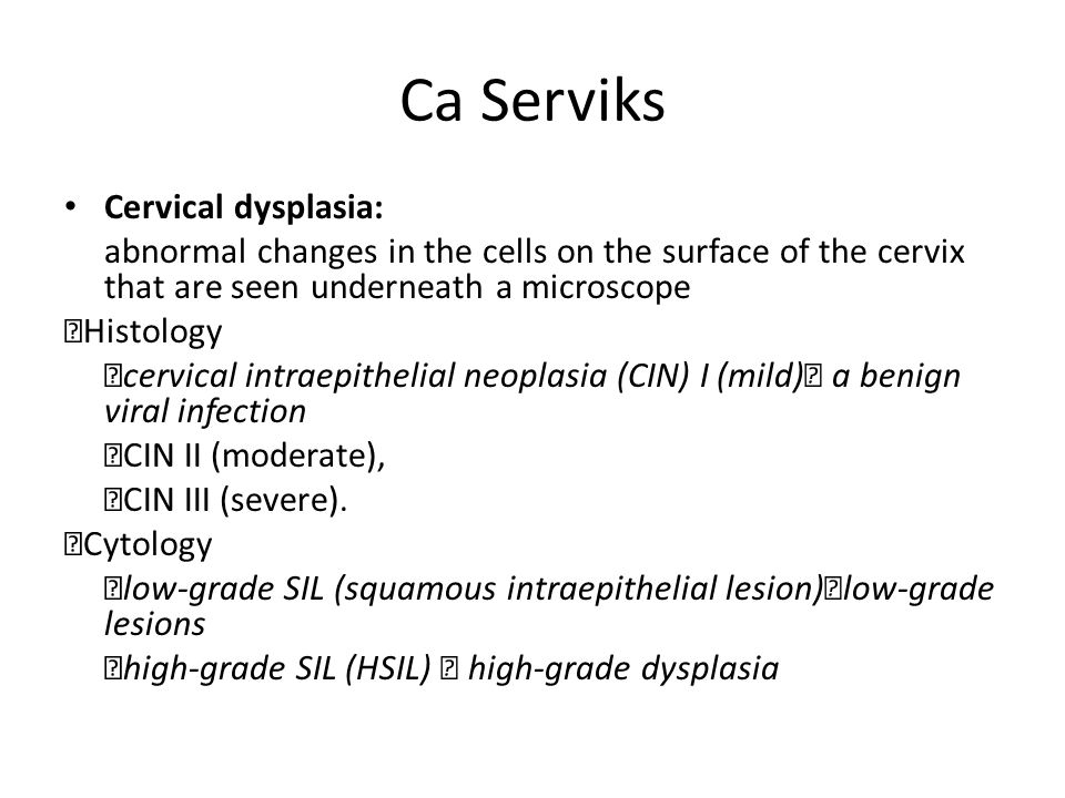 Ca Serviks Cervical dysplasia: