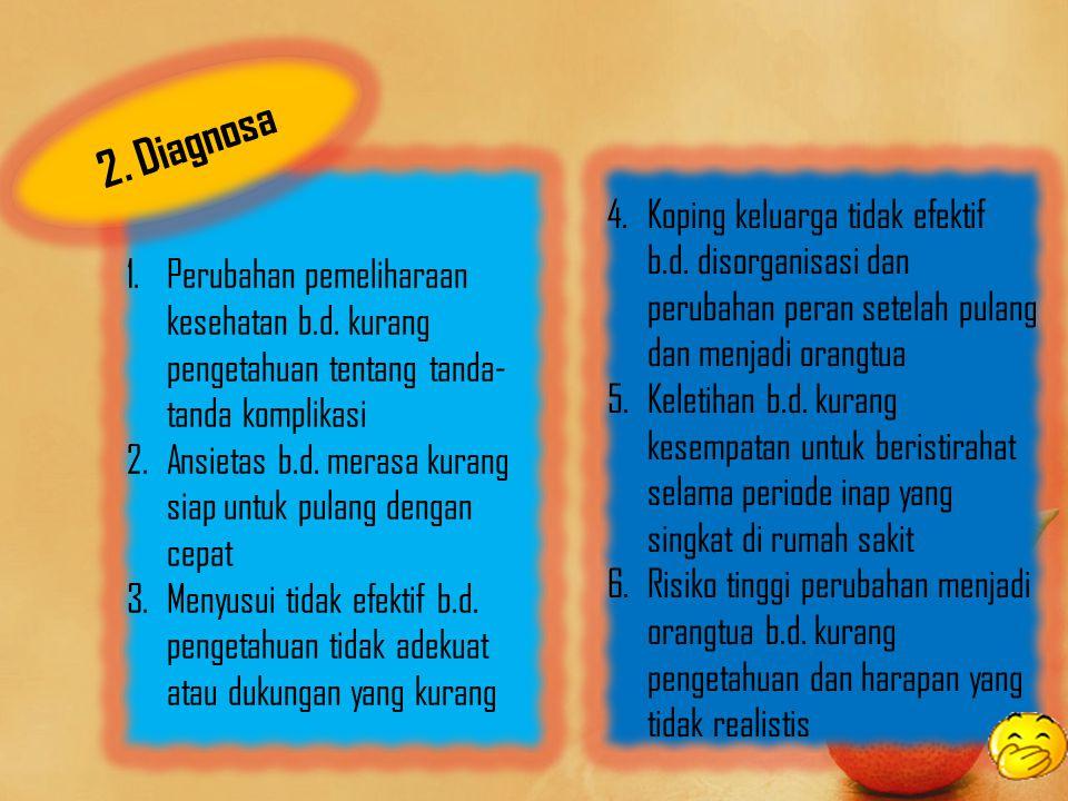 2. Diagnosa Perubahan pemeliharaan kesehatan b.d. kurang pengetahuan tentang tanda-tanda komplikasi.