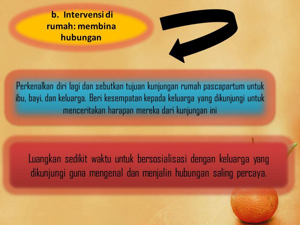 b. Intervensi di rumah: membina hubungan