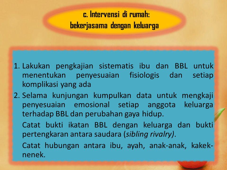 c. Intervensi di rumah: bekerjasama dengan keluarga