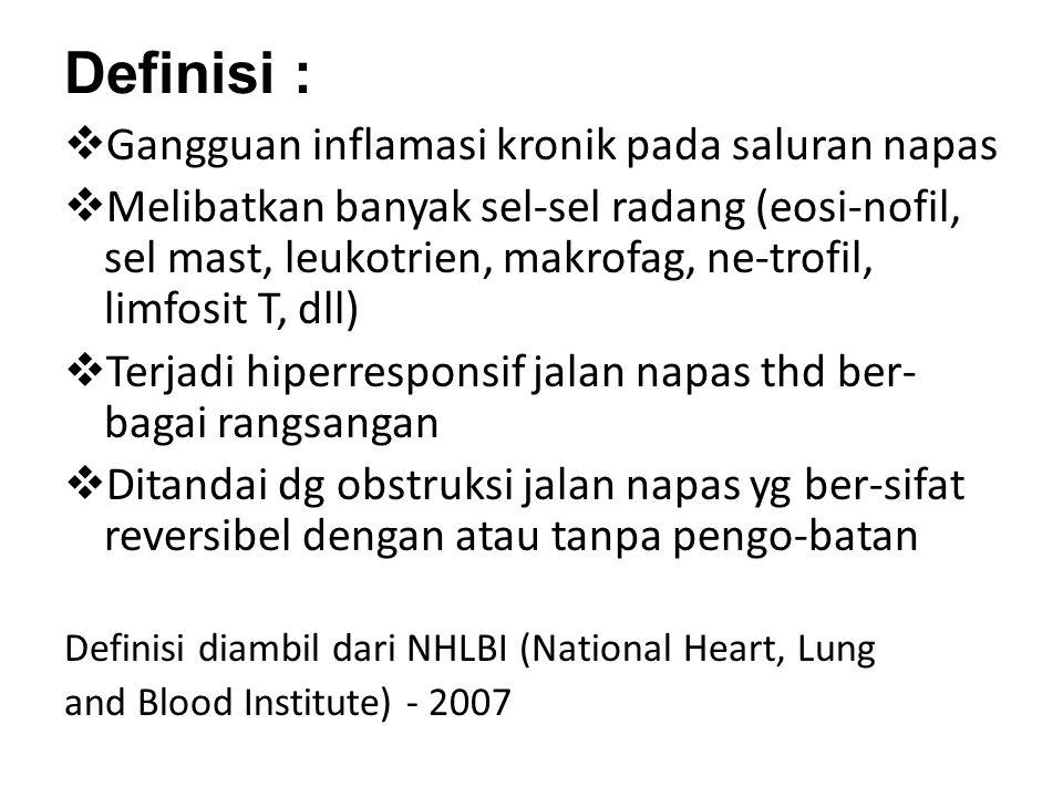 Definisi : Gangguan inflamasi kronik pada saluran napas