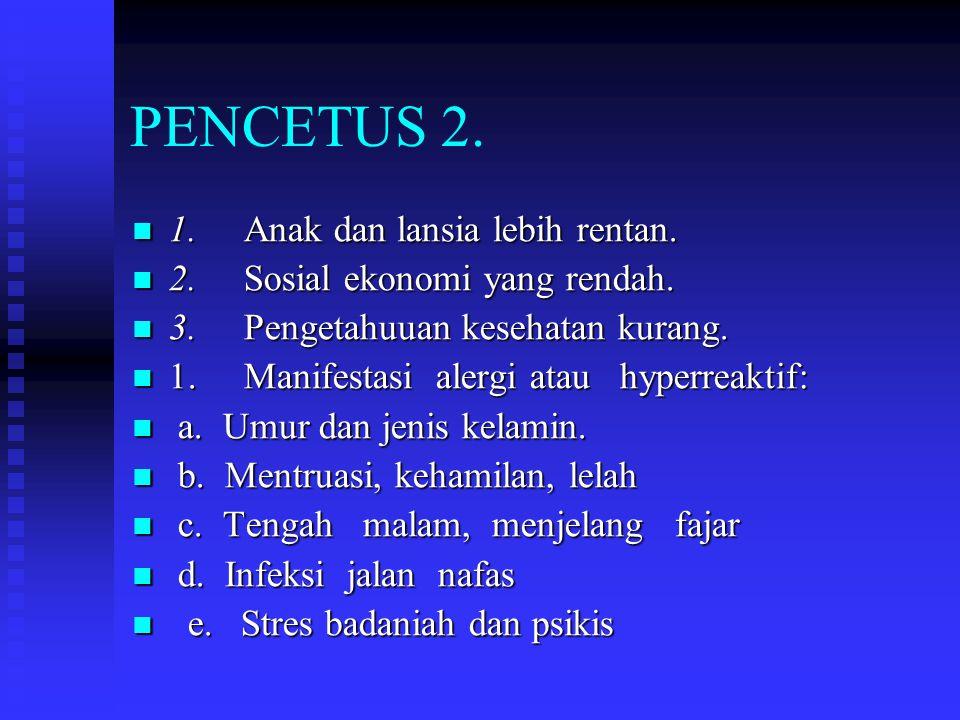 PENCETUS 2. 1. Anak dan lansia lebih rentan.