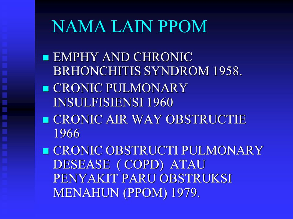 NAMA LAIN PPOM EMPHY AND CHRONIC BRHONCHITIS SYNDROM 1958.