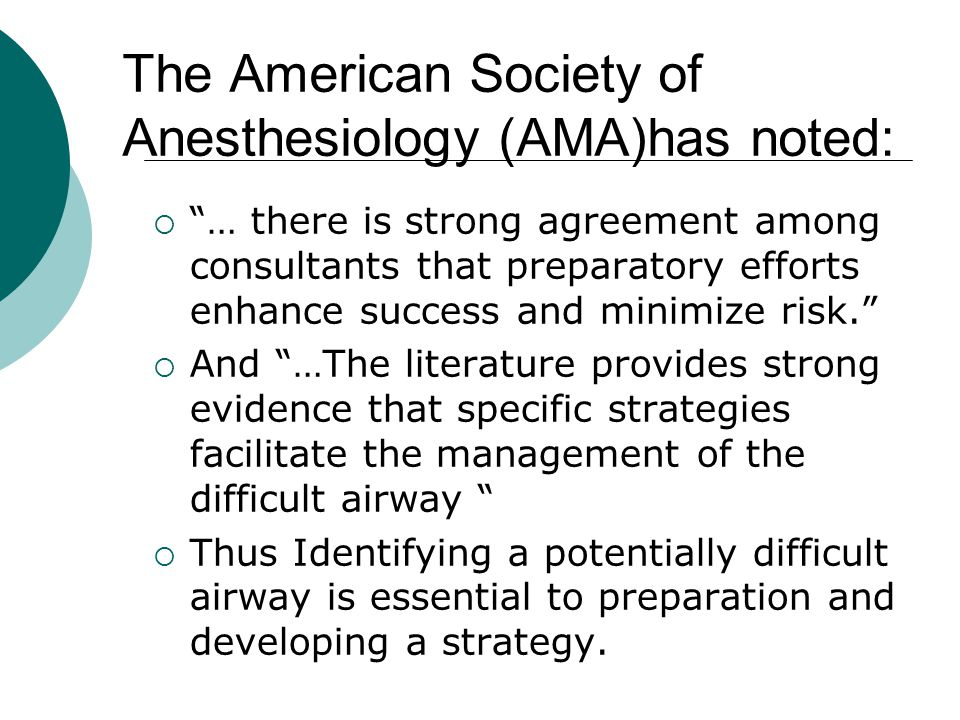 The American Society of Anesthesiology (AMA)has noted: