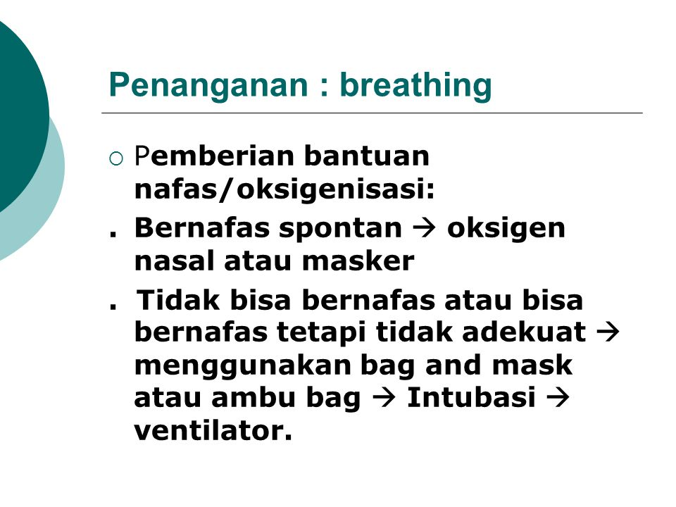 Penanganan : breathing