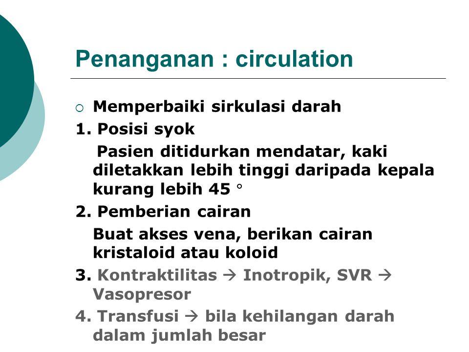 Penanganan : circulation