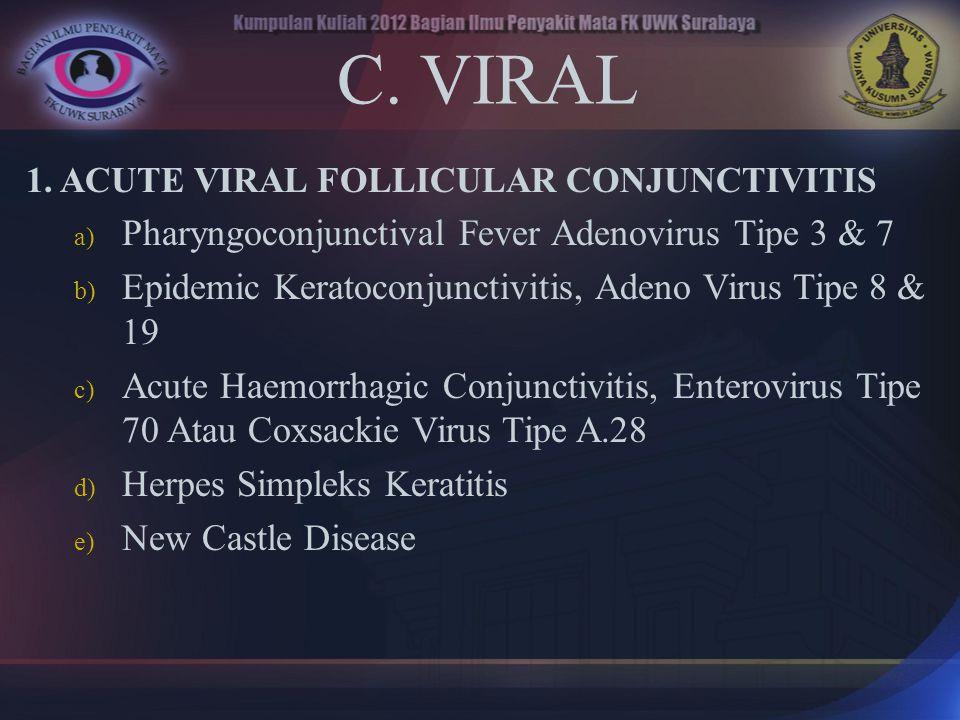 C. VIRAL Pharyngoconjunctival Fever Adenovirus Tipe 3 & 7