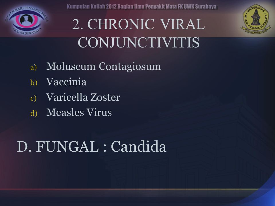 2. CHRONIC VIRAL CONJUNCTIVITIS