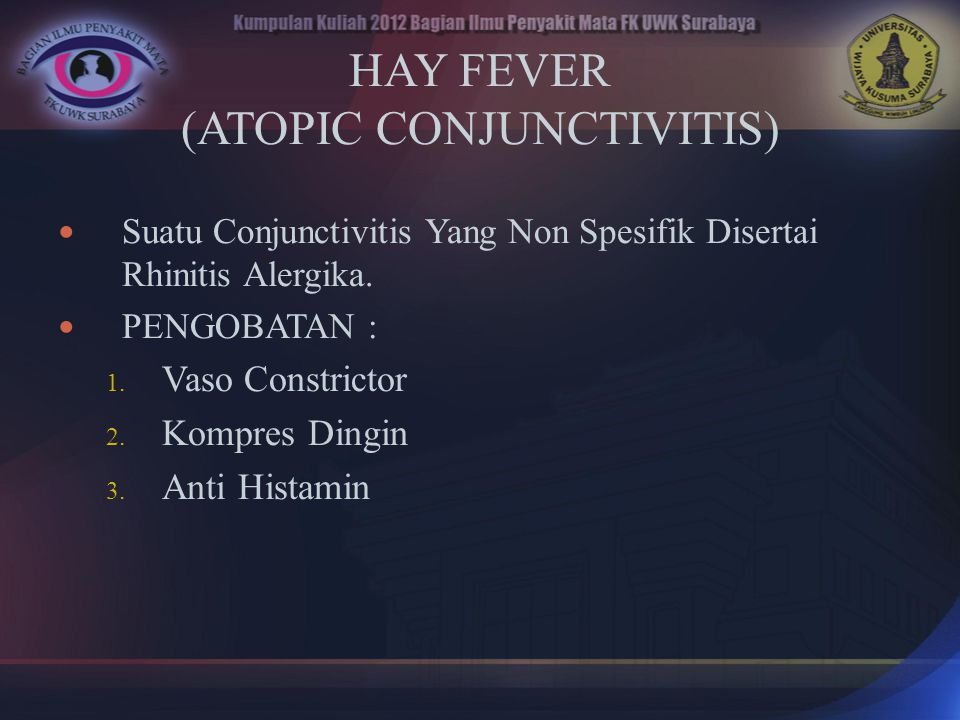 HAY FEVER (ATOPIC CONJUNCTIVITIS)