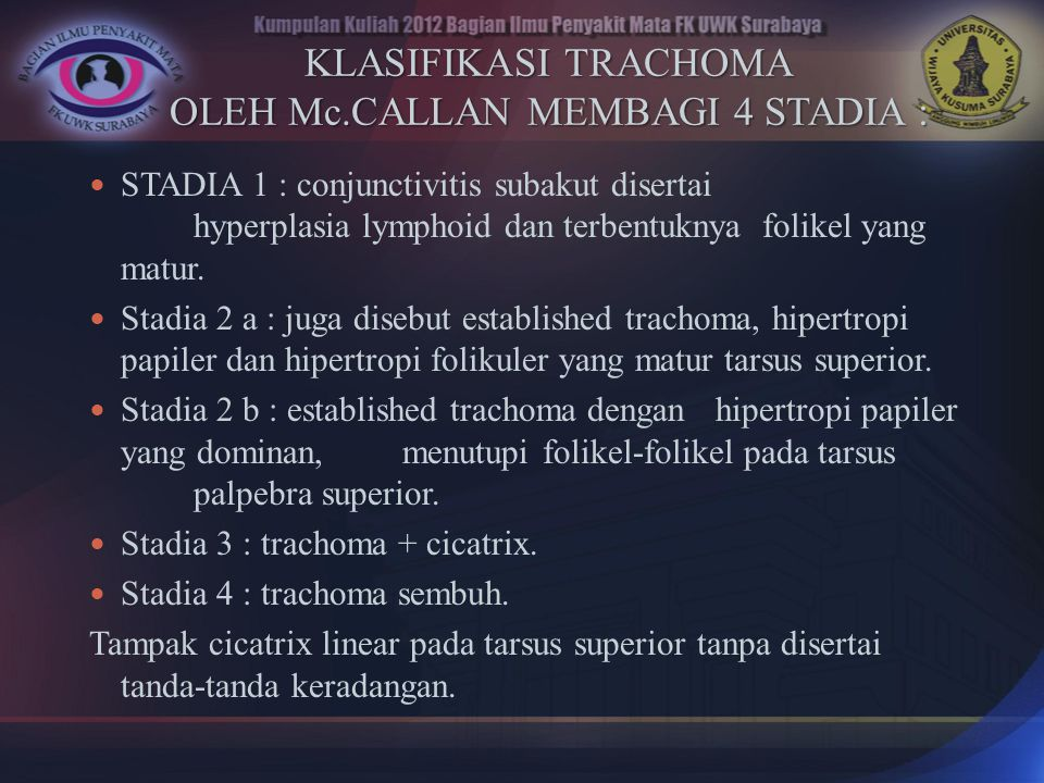 KLASIFIKASI TRACHOMA OLEH Mc.CALLAN MEMBAGI 4 STADIA :