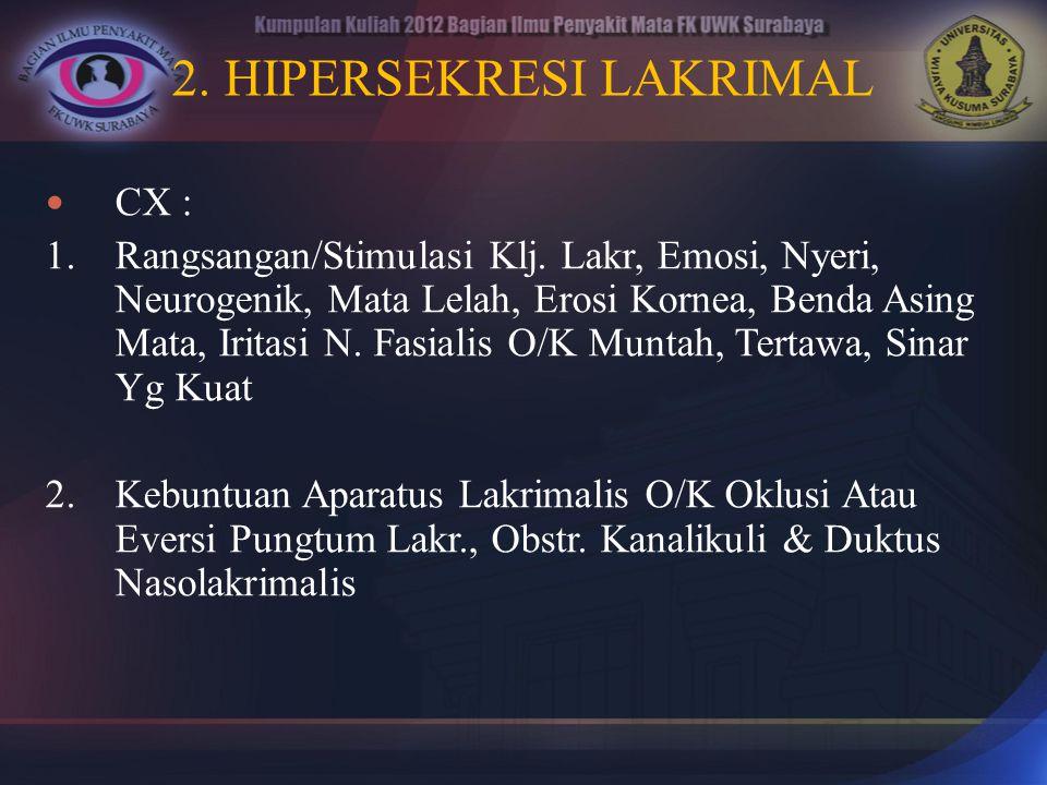 2. HIPERSEKRESI LAKRIMAL