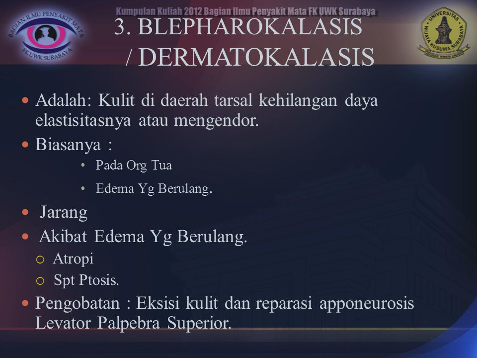 3. BLEPHAROKALASIS / DERMATOKALASIS