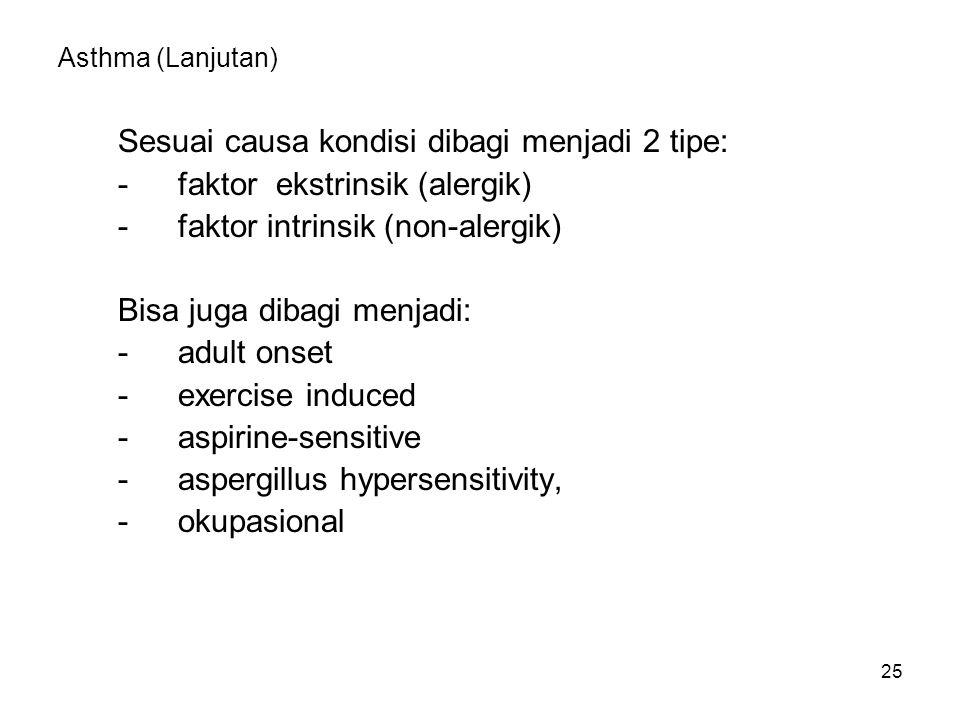 Sesuai causa kondisi dibagi menjadi 2 tipe: