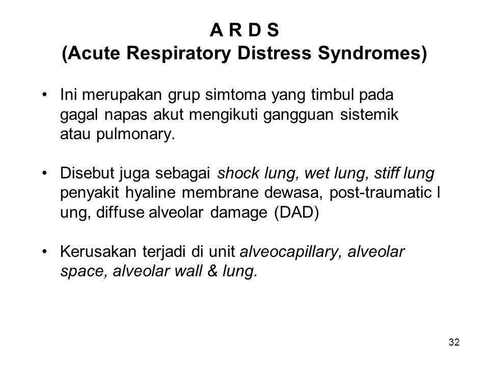 A R D S (Acute Respiratory Distress Syndromes)