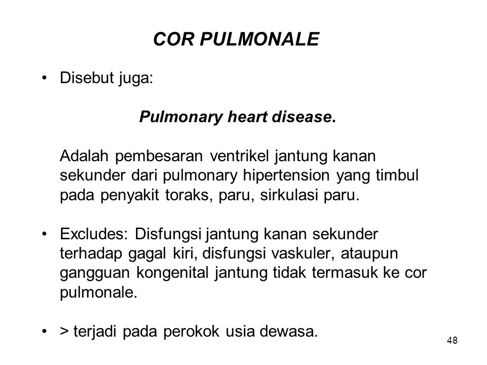 COR PULMONALE Disebut juga: Pulmonary heart disease.