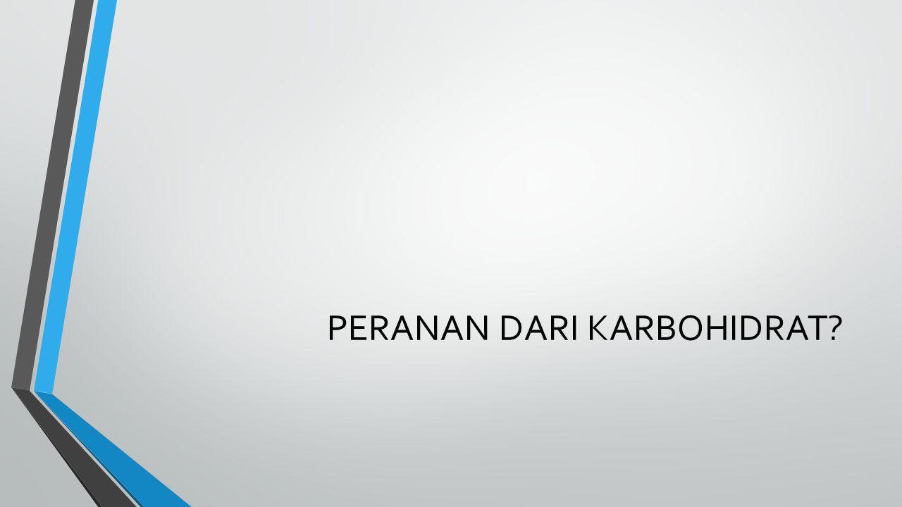 PERANAN DARI KARBOHIDRAT