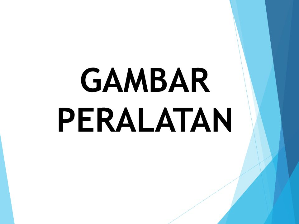 GAMBAR PERALATAN