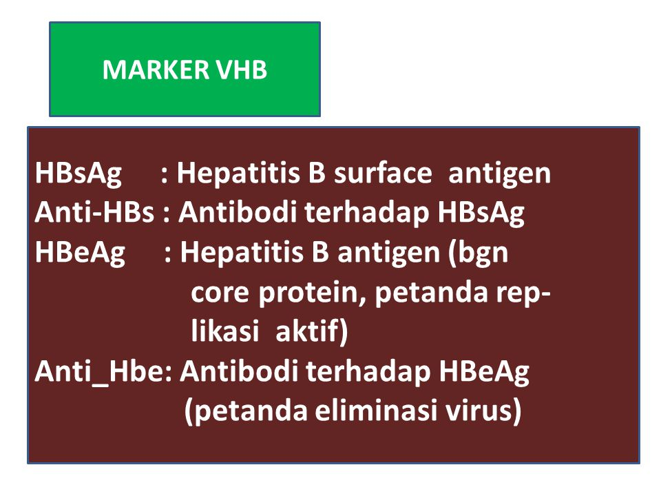 HBsAg : Hepatitis B surface antigen Anti-HBs : Antibodi terhadap HBsAg