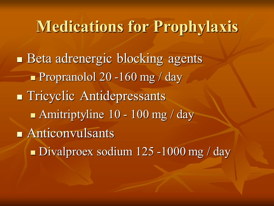 Medications for Prophylaxis