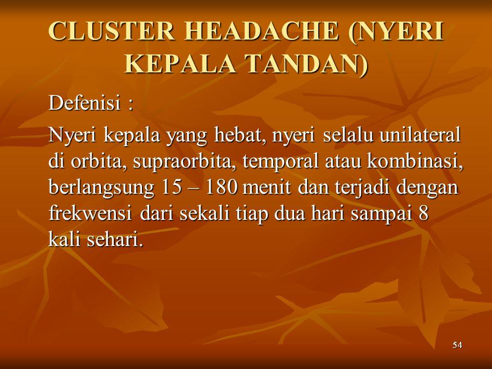 CLUSTER HEADACHE (NYERI KEPALA TANDAN)