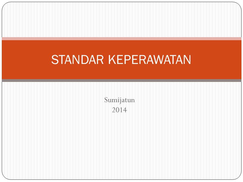 STANDAR KEPERAWATAN Sumijatun 2014