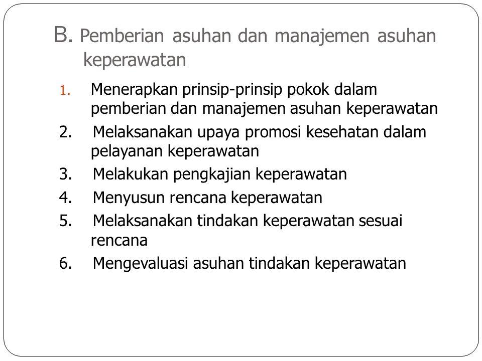 B. Pemberian asuhan dan manajemen asuhan keperawatan