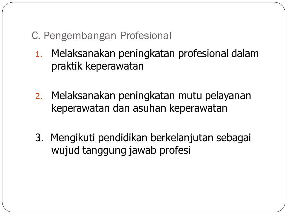 C. Pengembangan Profesional