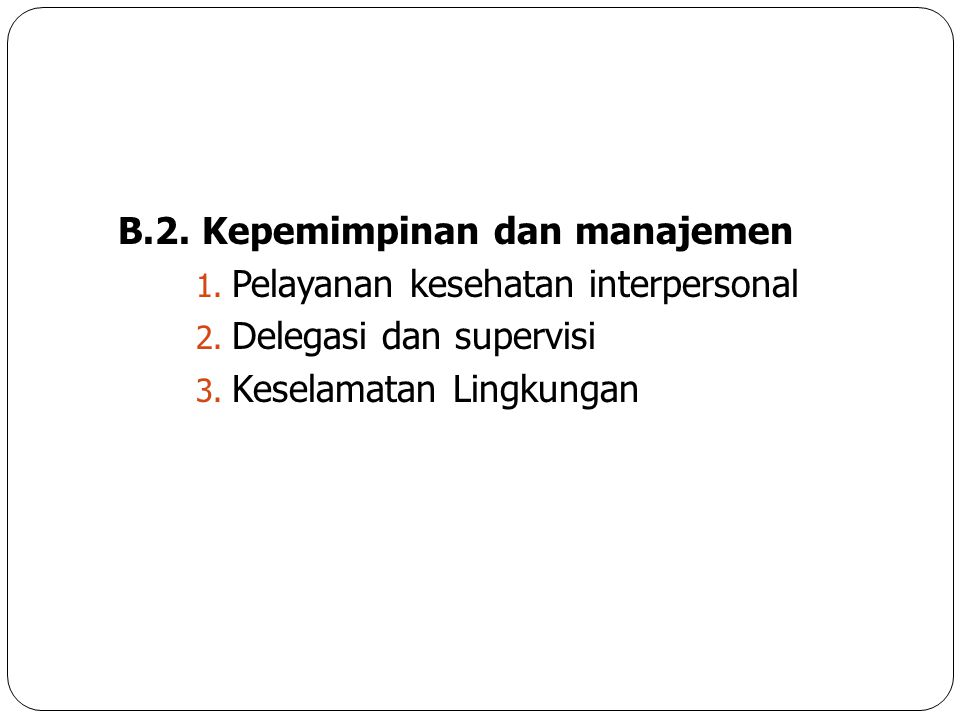 B.2. Kepemimpinan dan manajemen