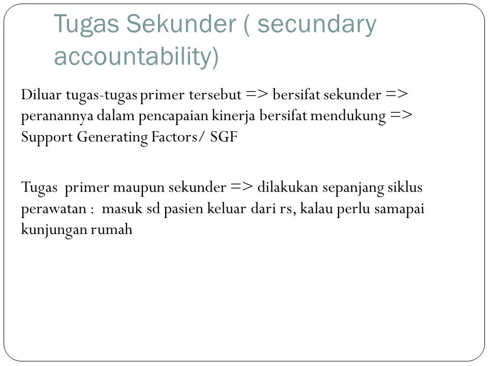 Tugas Sekunder ( secundary accountability)