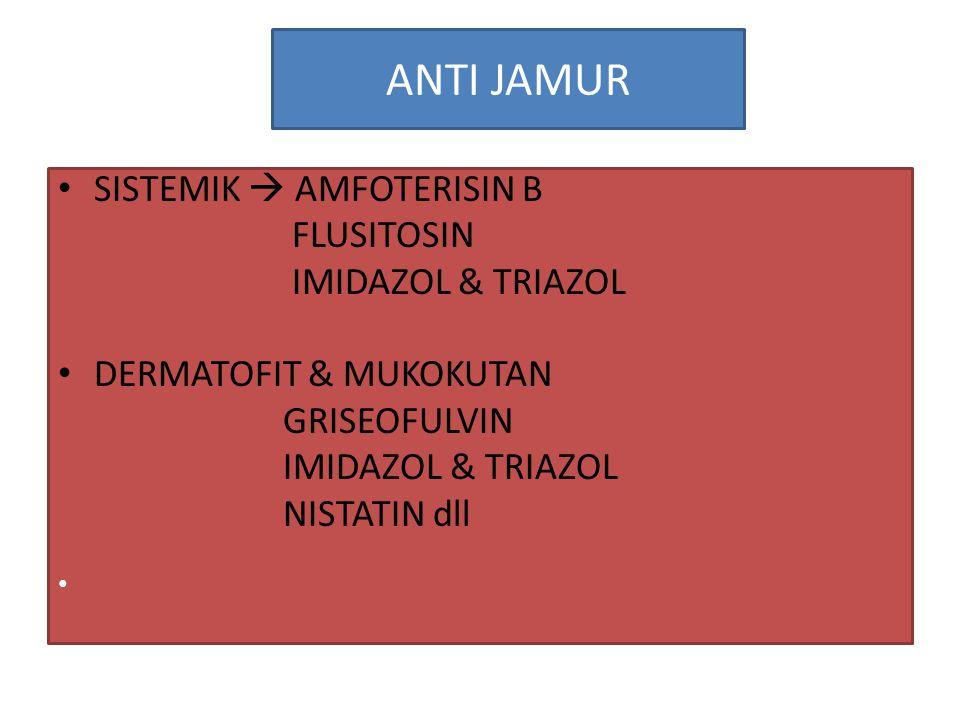 ANTI JAMUR SISTEMIK  AMFOTERISIN B FLUSITOSIN IMIDAZOL & TRIAZOL
