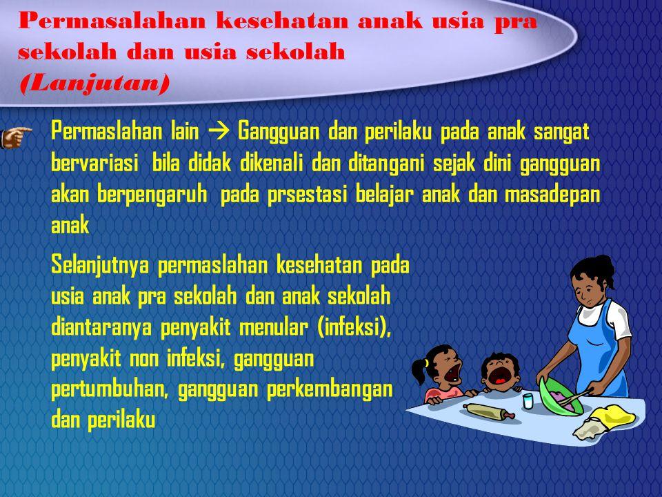 Permasalahan kesehatan anak usia pra sekolah dan usia sekolah