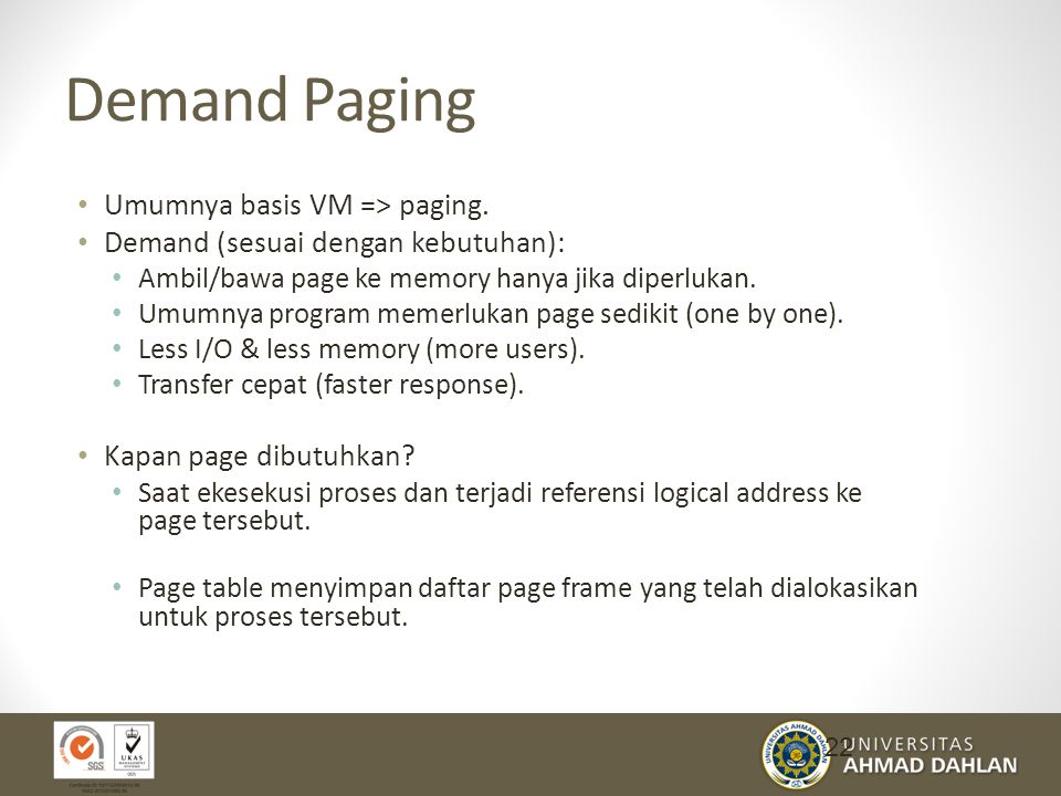 Demand Paging Umumnya basis VM => paging.
