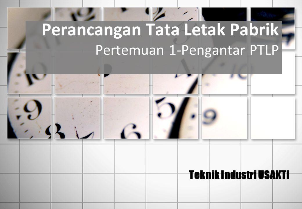 Perancangan Tata Letak Pabrik Pertemuan 1-Pengantar PTLP