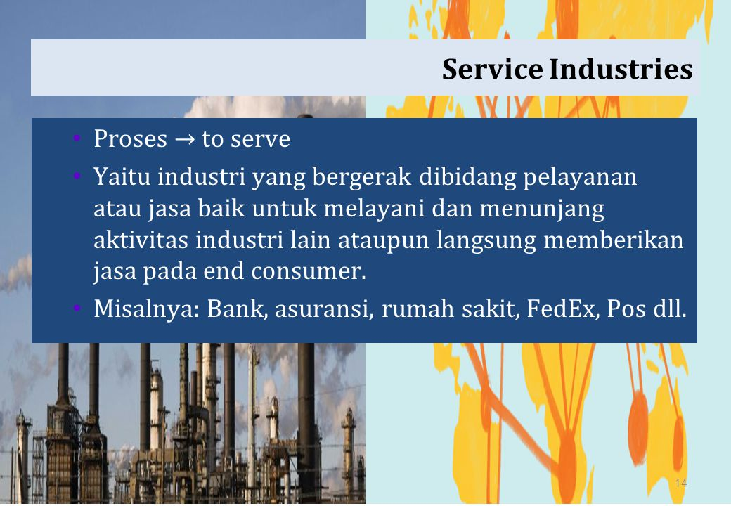 Service Industries Proses → to serve