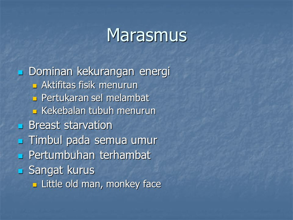 Marasmus Dominan kekurangan energi Breast starvation