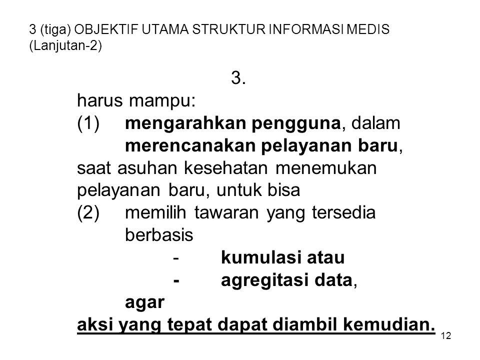 3 (tiga) OBJEKTIF UTAMA STRUKTUR INFORMASI MEDIS (Lanjutan-2)