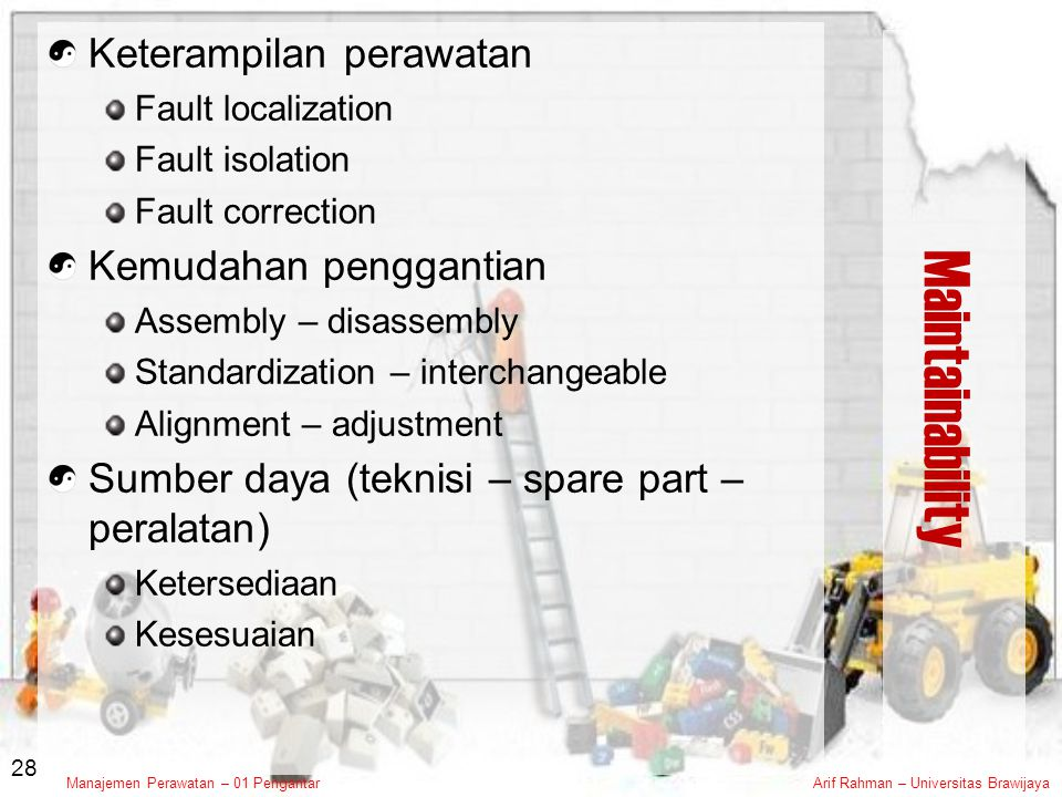 Maintainability Keterampilan perawatan Kemudahan penggantian