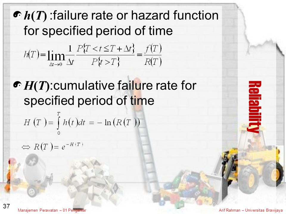 h(T) :failure rate or hazard function for specified period of time