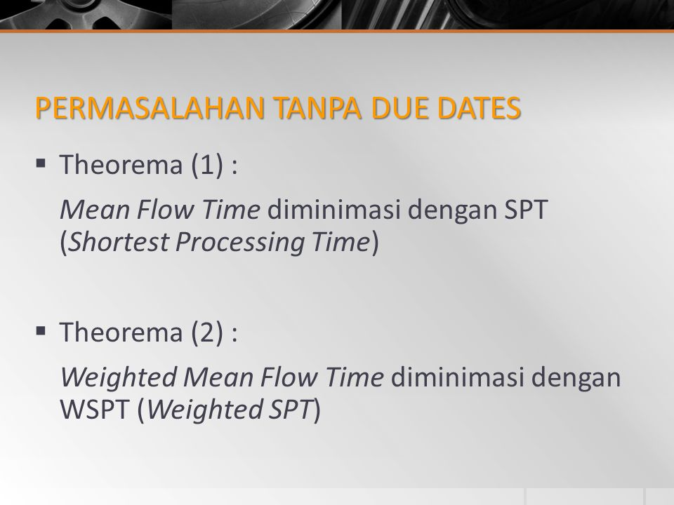 PERMASALAHAN TANPA DUE DATES