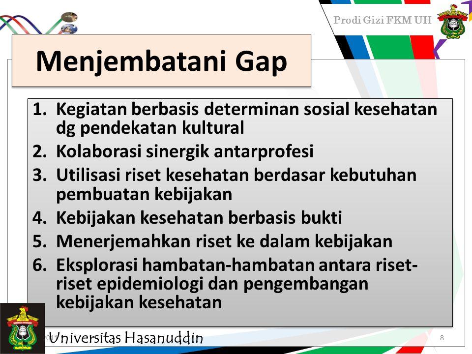 Menjembatani Gap Kegiatan berbasis determinan sosial kesehatan dg pendekatan kultural. Kolaborasi sinergik antarprofesi.