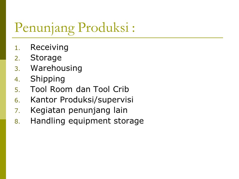 Penunjang Produksi : Receiving Storage Warehousing Shipping