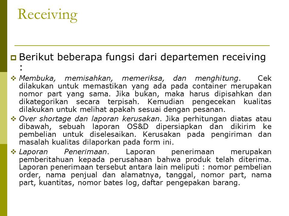 Receiving Berikut beberapa fungsi dari departemen receiving :