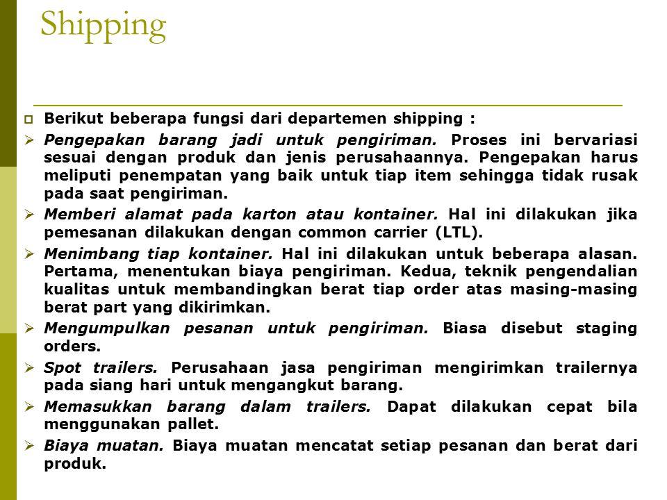 Shipping Berikut beberapa fungsi dari departemen shipping :
