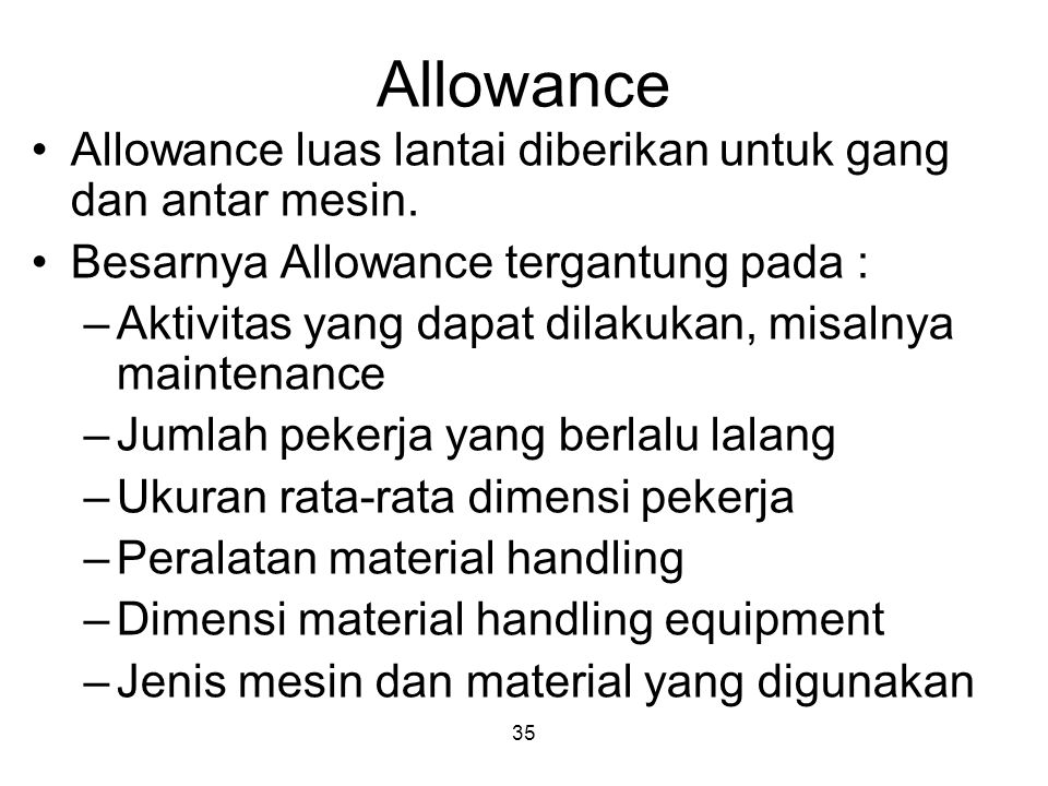 Allowance Allowance luas lantai diberikan untuk gang dan antar mesin.