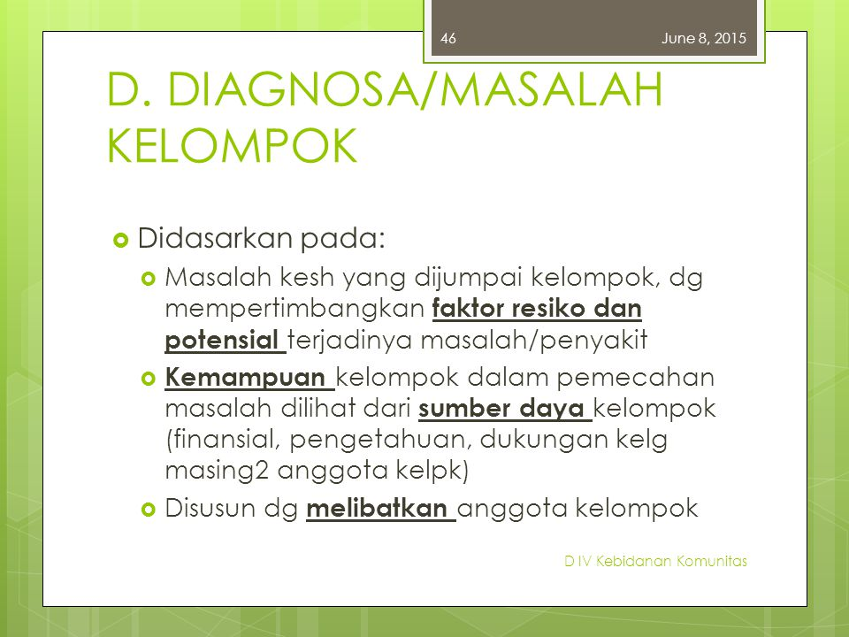 D. DIAGNOSA/MASALAH KELOMPOK