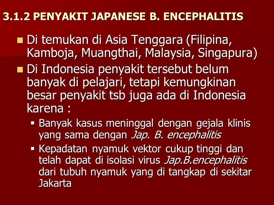 3.1.2 PENYAKIT JAPANESE B. ENCEPHALITIS